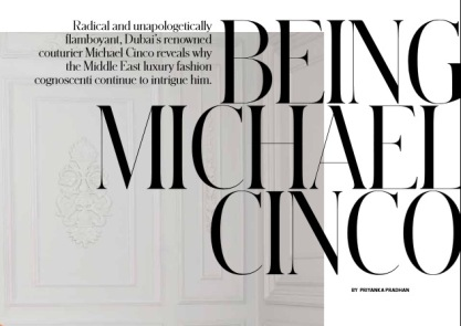 Being Micheal Cinco- By Priyanka Pradhan. Published in T Emirates and T Qatar: The New York Times Style Magazine ( March 2013)